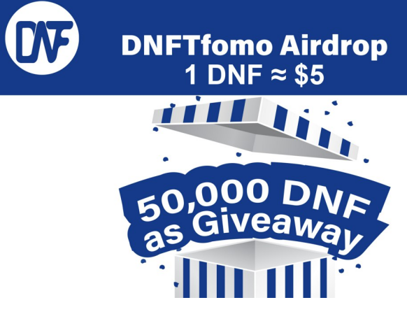 DNFTfomo总空投50,000个DNF代币,电报推特任务可获2枚DNF,每次推荐得0.5枚